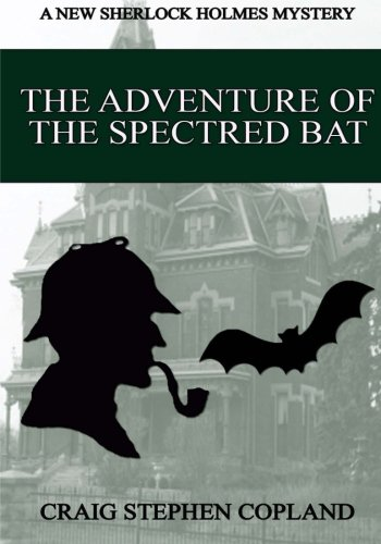 The Adventure of the Spectred Bat - Large Print: A New Sherlock Holmes Mystery