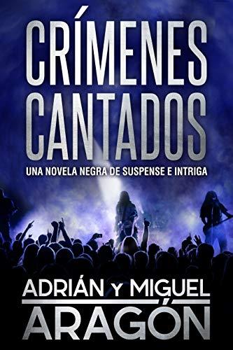Crímenes Cantados: Una novela negra de suspense e intriga (Serie ...