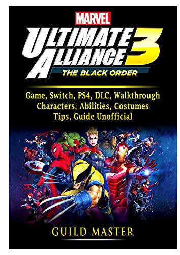 Marvel Ultimate Alliance 3 Game, Switch, PS4, DLC, Walkthrough, Characters, Abilities, Costumes, Tips,…