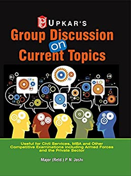 Group Discussion on Current Topics by [Major (Retd.) P. N. Joshi]