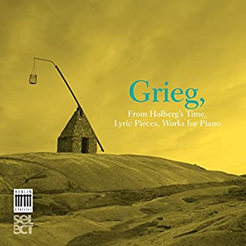 Grieg: From Holbergs Time, Op. 40, Lyric Pieces & Works for Piano
