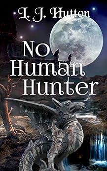 No Human Hunter (Menaced by Magic Book 2) by [L. J. Hutton]