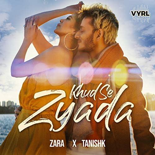 Tanishk Bagchi & Zara Khan