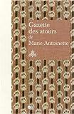 Gazette des atours de Marie-Antoinette - Garde-robe des atours de la reine ; Gazette pour l'année 1782