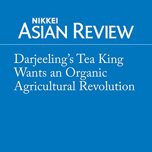 『Darjeeling's Tea King Wants an Organic Agricultural Revolution』のカバーアート
