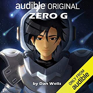 Zero G                   By:                                                                                                                                 Dan Wells                               Narrated by:                                                                                                                                 Emily Woo Zeller,                                                                                        Margaret Ying Drake,                                                                                        Josh Hurley,                   and others                 Length: 4 hrs and 8 mins     11,017 ratings     Overall 4.5