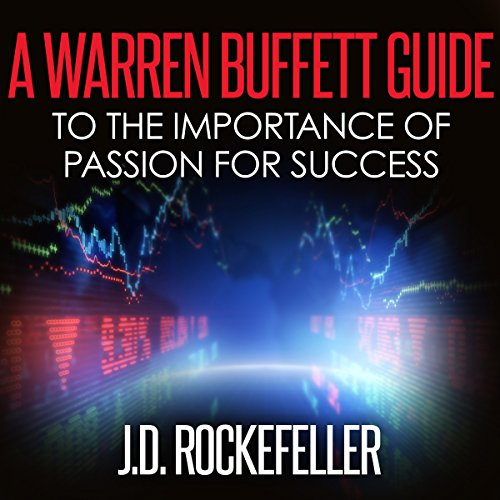 A Warren Buffett Guide to the Importance of Passion for Success audiobook cover art