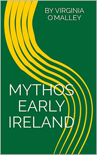Mythos Early Ireland by [Virginia O'Malley]
