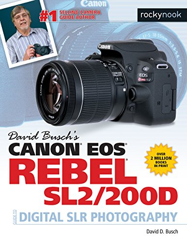 David Busch's Canon EOS Rebel Sl2/200d Guide to Digital Slr Photography (The...