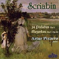 Scriabin: 24 Preludes; Mazurkas by Artur Pizarro (2010-03-23)