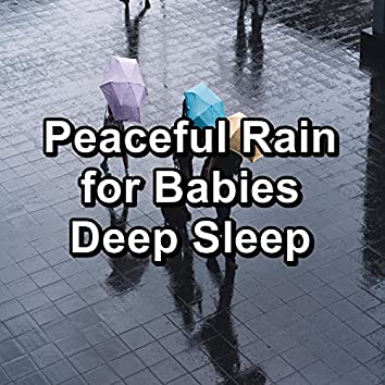 Peaceful Rain for Babies Deep Sleep