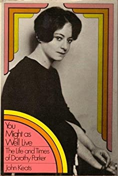 You Might As Well Live: The Life and Times of Dorothy Parker 0671206605 Book Cover