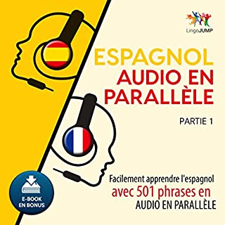 Espagnol audio en parallèle - Facilement apprendre l'espagnol avec 501 phrases en audio en parallèle - Partie 1                   Written by:                                                                                                                                 Lingo Jump                               Narrated by:                                                                                                                                 Lingo Jump                      Length: 10 hrs and 42 mins     1 rating     Overall 3.0
