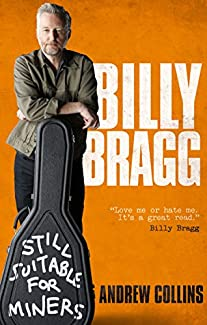 Andrew Collins - Billy Bragg: Still Suitable For Miners