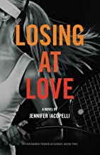 Losing at Love: an Outer Banks Tennis Academy Novel (Volume 2)