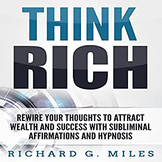Think Rich: Rewire Your Thoughts to Attract Wealth and Success with Subliminal Affirmations and Hypnosis audiobook cover art