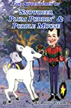 The Adventures of Snowdeer, Plum Puddin' & Purple Mouse