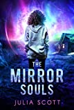 The Mirror Souls (The Mirror Souls trilogy Book 1)