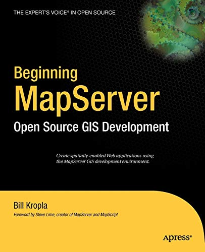 MapServer Open Source Kropla GIS Development: Open Source GIS Development (Expert's Voice in Open Source)