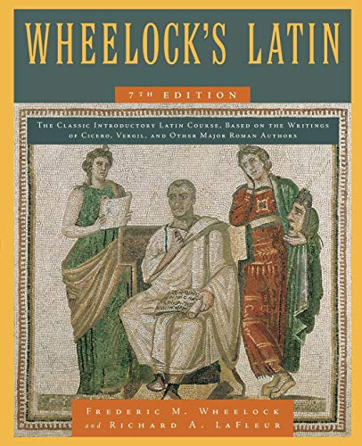 Compare Textbook Prices for Wheelock's Latin,  The Wheelock's Latin Series 7 Edition ISBN 9780061997228 by Wheelock, Frederic M.,LaFleur, Richard A.