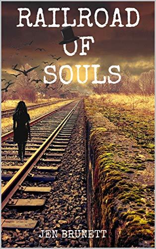 Railroad of Souls by [Jen Brunett]
