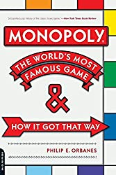 Image: Monopoly: The World's Most Famous Game -- And How It Got That Way | Paperback – Illustrated: 312 pages | by Philip E. Orbanes (Author). Publisher: Da Capo Press; Illustrated edition (October 9, 2007)