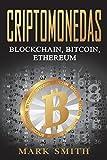 Criptomonedas: Blockchain, Bitcoin, Ethereum (Libro en Español/Cryptocurrency Book...