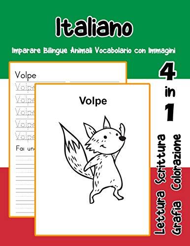 Italiano Imparare Bilingue Animali Vocabolario con Immagini: Italian dizionario per bambini delle elementari a1 a2 ba b2 c1 c2