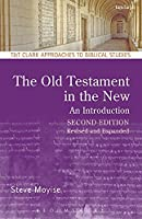 The Old Testament in the New: An Introduction (T&T Clark Approaches to Biblical Studies)
