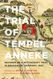 The Trial of Tempel Anneke: Records of a Witchcraft Trial in Brunswick, Germany, 1663, Second Edition (English Edition)
