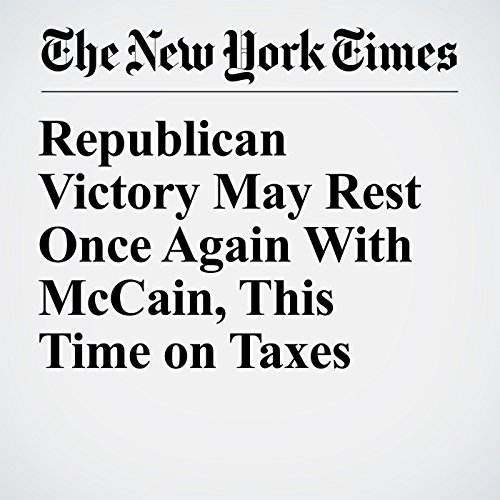 Republican Victory May Rest Once Again With McCain, This Time on Taxes copertina