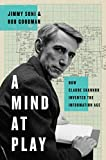 A Mind at Play - How Claude Shannon Invented the Information Age