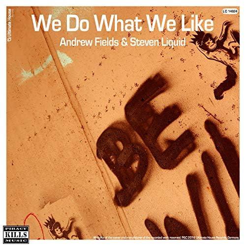 Andrew Fields & Steven Liquid