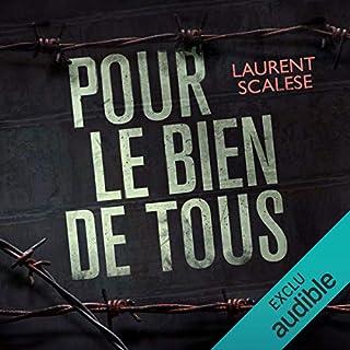 Pour le bien de tous                   De :                                                                                                                                 Laurent Scalese                               Lu par :                                                                                                                                 Flor Lurienne                      Durée : 8 h     4 notations     Global 4,0