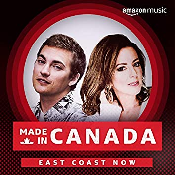 Made in Canada: East Coast Now
