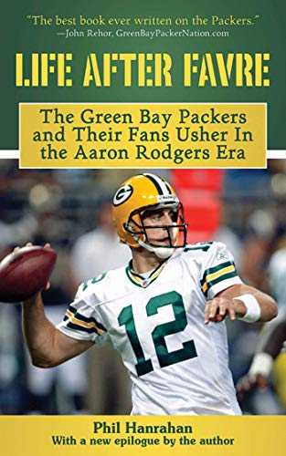Life After Favre: A Season of Change with the Green Bay Packers and their Fans (English Edition)
