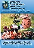Ernährung bei Magen- oder Zwölffingerdarmgeschwüren: DIÄTETIK - Gastrointestinaltrakt - Magen und Zwölffingerdarm -  Ulcus ventriculi und Ulcus duodeni ... (EBNS Ernährungsempfehlungen 32)
