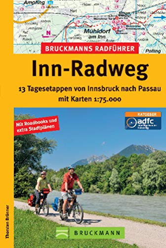 Radführer Inn-Radweg: 13 Tagesetappen mit Karten 1: 75.000: Von Innsbruck nach Passau über Jenbach in Tirol und Wasserburg, inkl. Radwanderkarte, Streckenbeschreibungen ... auf fast 200 seiten! (Bruckmanns Radführer)