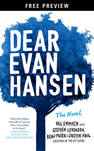 Amazon Com Dear Evan Hansen The Novel Free Preview Edition The First Three Chapters Ebook Emmich Val Levenson Steven Pasek Benj Paul Justin Kindle Store