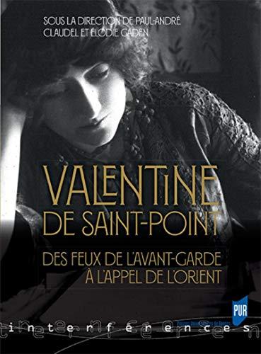 Valentine de Saint-Point: Des feux de l'avant-garde à l'appel de l'Orient