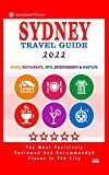 Sydney Travel Guide 2022: Shops, Arts, Entertainment and Good Places to Drink and Eat in Sydney, Australia (Travel Guide 2022)