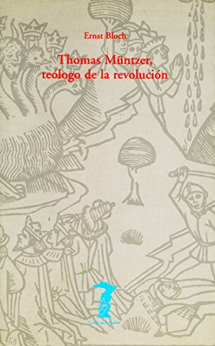 Thomas Müntzer, teólogo de la revolución (La balsa de la Medusa nº 122) (Spanish Edition)