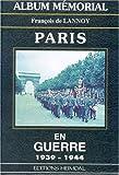 Album mémorial Paris en guerre : 1939-1944