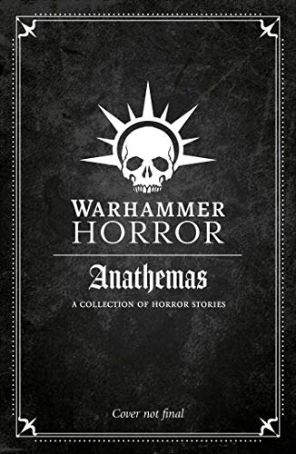 Compare Textbook Prices for Anathemas Warhammer Horror  ISBN 9781789990508 by Annandale, David