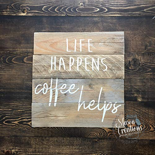 Flowershave357 Coffee Sign Life Happens Coffee Helps Barn Wood Sign Personalized Kitchen Decor Custom Wood Sign Coffee Bar Coffee Nook