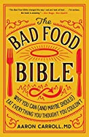 The Bad Food Bible--CANCELED: How and Why to Eat Sinfully