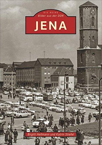 Jena, Bilder aus der DDR, 200 historische Fotografien erinnern an die Stadt an der Saale während der DDR-Zeit und zeigen die Universität, den VEB Carl ... die Jenaer Glaswerke (Sutton Archivbilder)