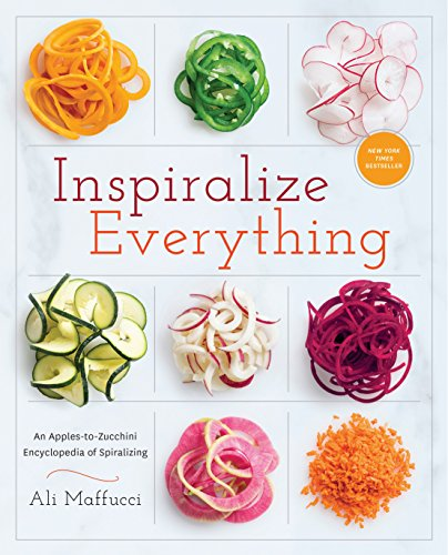 Inspiralize Everything: An Apples-to-Zucchini Encyclopedia of Spiralizing: A Cookbook (English Edition)