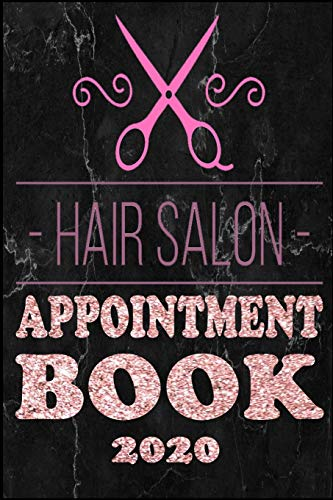 Hair Salon Appointment Book 2020: Black Marble Rose Gold Cover Undated 52 Weeks Monday To Sunday 8AM to 5PM In 15 Minutes Appointment Planner ... Hair Stylists, Planners Personal Organizers