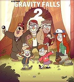 Gravity Falls: The second summer (Gravity Falls Fan-Fiction | A Second Summer Book 1) (English Edition) de [Colin Cabana, Rachel Nyx Iris Gems]
